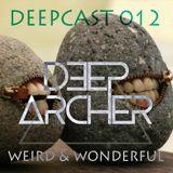 DeepCast 012   Weird & Wonderful [15/12/2017]