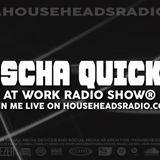 Sascha Quicker@ work on House Heads Radio 19.05.2018