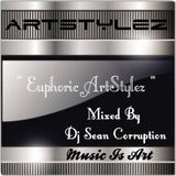 """ArtStylez Special  """" Euphoric ArtStylez """" Mixed By Dj Sean Corruption"""