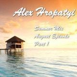Alex Hropatyi - Summer Mix (August Episode, Part1)