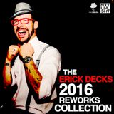 THE ERICK DECKS 2016 REWORKS COLLECTION