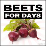 Beets for Days