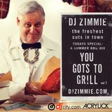 DJ Zimmie - You Gots To Grill - Vol. 1 (2009)