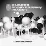 Kunal G - Dreamfields - OnSeed Anniversary Mixset
