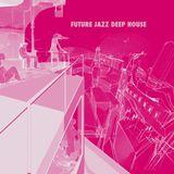 Future Jazz House Vol.1