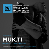 GLOBALMIXX RADIO NYC PRESENTS: MUK.TI @ WEST LABEL RADIO SHOW 002