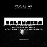 """TALAMASCA Live Set May 2016 @Balagan On the Beach """"Coco Maya"""" Playa del Carmen México"""