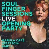 Soul Finger Sessions Live @ Marula Cafè 5SEPT2014 PART I