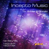 """""""Incepto Music Radioshow """" with Shinobi & B-Max (003)"""