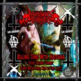 12/11/16 - Killing Time With Hatewar / Hate War's Bunker on Los Anarchy Radio - Satanic Sunday
