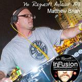Matthew Brian - No Requests Podcast 103
