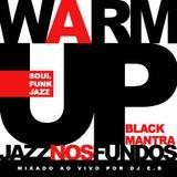 DJ E.B. Warm Up Black Mantra no Jazz nos Fundos