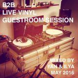 2016 MAY LIVE B2B GUESTROOM LIVE VINYL GROOVE TECH MIX BY YAN & ILYA