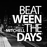 Mitchell - Beat-ween the days #014