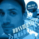 MC FLY DJ - Bass Music Magazine Podcast 14