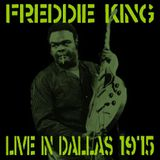 Freddie King - Live in Dallas 1975