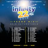 THE INFINITY 22 DEEJAYS 2019 PROMO MIX TAPE Yung Talent Z Entertainments Presents