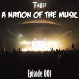 TaBiz - A Nation Of The Music (Episode 001)