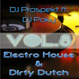 Electro House & Dirty Dutch Vol.8 (Prospekt ft. Poky)