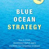 Blue Ocean Strategy by W. Chan Kim & Renee Mauborgne