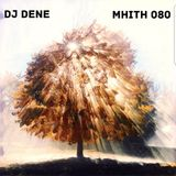 DJ DENE - MHITH 080 #techhouse