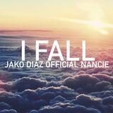Official Nancie & Jako Diaz - I Fall (Original Mix) [Fame Music Records]