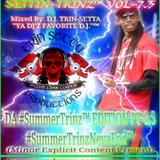 SETTIN-TRINZ VOL-7.5 DA #SummerTrinz EDITION PT-2.5 Mixed By: D.J. TRIN-SETTA #SummerTrinzNevaEnd