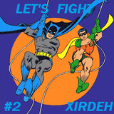 """XIRDEH presents: """"LET'S FIGHT"""" EP.2"""