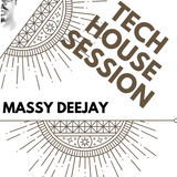 MASSY DEEJAY presents THE TECH HOUSE SESSION episode 1