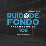 Ruido de Fondo 108 – Music on the road (10 Enero 2019)