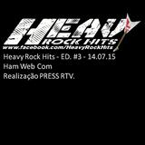 Heavy Rock Hits - E#3 - Ham Web Com - 14/07/2015