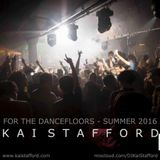 For the dancefloors - Summer 2016 DJ Kai Stafford