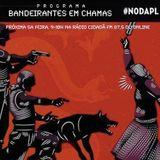 || Bandeirantes em Chamas || 17.11.16 ||