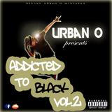DJ Urban O - Addicted To Black Vol. 2 (2013)