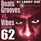 Beats, Grooves & Vibes 62 by DJ Larry Gee