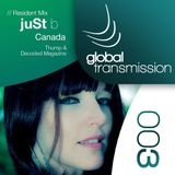 Global Transmission // Ep 003 || Resident: juSt b (Canada)