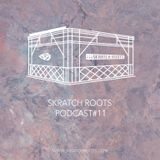 Skratch Roots Podcast #11
