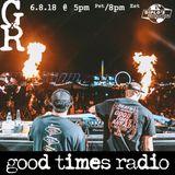 GTA - Good Times Radio 003 (Live @ EDC Las Vegas 2018)