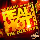 DJ MANIE presents: Real Hot Live (The Mixtape)