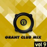 Grant Club Mix vol 9