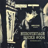 """Mmuone's Afternoon 012 - Euro Vintage Sucks #004 """"Eurostupidos part. 2"""""""