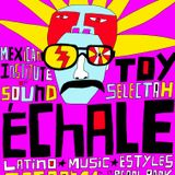 Échale! Toy Selectah en San Antonio, TX.