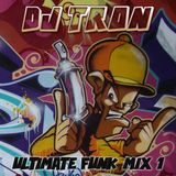 DJ Tron Ultimate Funk Mix 1