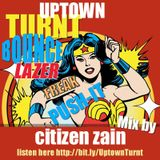 Uptown Turnt Bounce Freak Push-it mix