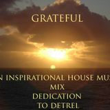 dj smoove presents: Grateful ~ An Inspirational House Music Mix Dedication To Detrel