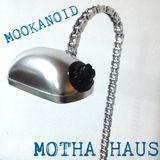 MOOKANOID - MOTHA HAUS