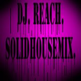 Dj Reach Solid House Mix