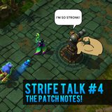 Strife Talk Episode 04 - The Patch Notes!