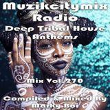 Marky Boi - Muzikcitymix Radio Mix Vol.270 - Deep Tribal House Anthems