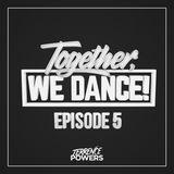Together, We Dance (Episode Five)